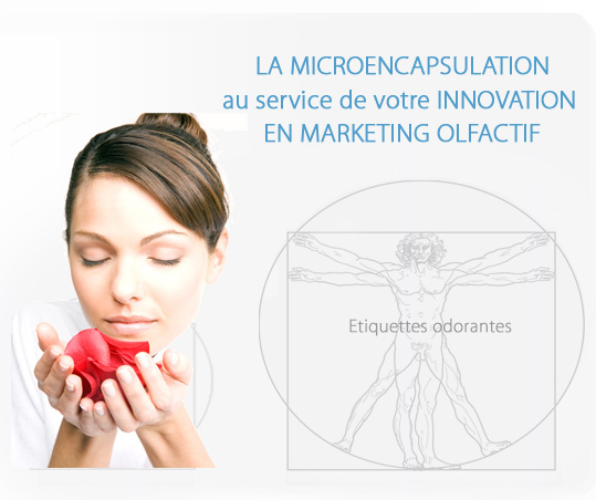 LA MICROENCAPSULATION au service de votre INNOVATION EN MARKETING OLFACTIF